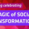 an evening celebrating the magic of social transformation